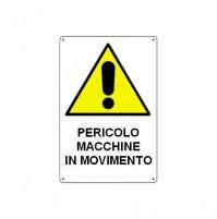 CARTELLO SEGNALETICO TARGA TABELLA PVC PERICOLO MACCHINE IN MOVIMENTO 34X48