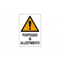 CARTELLO SEGNALETICO TARGA TABELLA PVC PONTEGGIO IN ALLESTIMENTO 50x70 CANTIERE